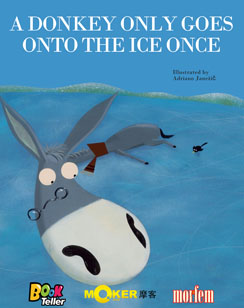 A Donkey Only Goes Onto The Ice Once