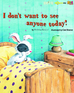 I Don't Want To See Anyone Today!